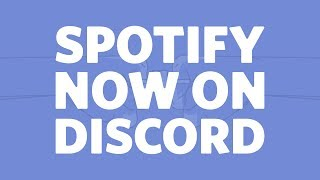 Spotify is now available on Discord