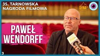 35. Tarnowska Nagroda Filmowa- rozmowy |Paweł Wendorff #3