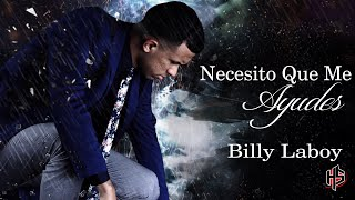 Necesito Que Me Ayudes | Billy Laboy [OFFICIAL]