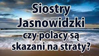 Jasnowidz czy Polacy są skazani na straty Siostry Janowidzki NASA