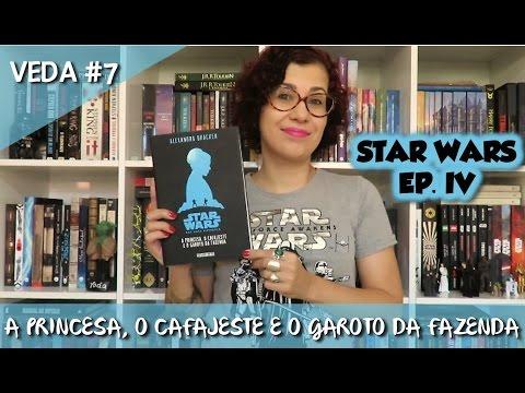 Star Wars: A princesa, o cafajeste e o garoto da fazenda - VEDA#07 | Da Literatura