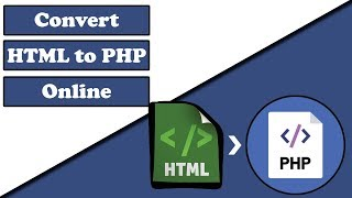 How to Convert HTML to PHP in Online for Beginner