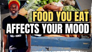 Food You Eat Affects Your Mood || Chef T