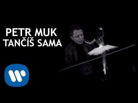 Petr Muk - Tančíš sama (Official video)