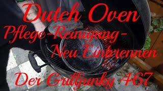 Dutch Oven - Pflege-Reinigung-Neu Einbrennen - Der Grilljunky  467