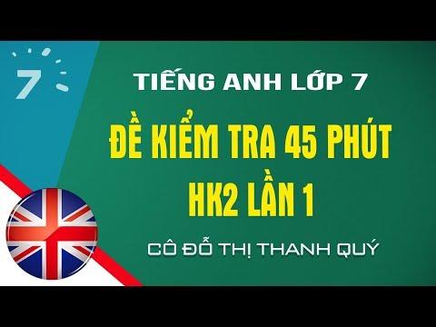 HD giải đề kiểm tra 45 phút Tiếng Anh lớp 7 HK2 lần 1