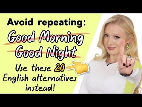 , title : '20 Different Ways To Wish 'Good Morning' & 'Good Night' - Alternative English Greetings!