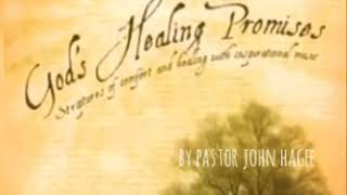 Healing Confession And Scriptures By Pastor John Hagee