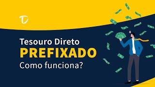Como funcionam os títulos públicos prefixados?
