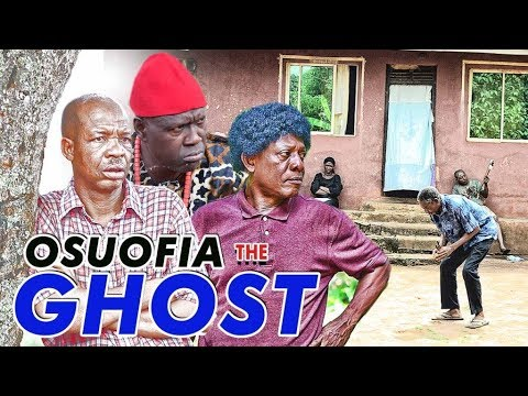 OSUOFIA THE GHOST 1 - 2017 LATEST NIGERIAN NOLLYWOOD MOVIES