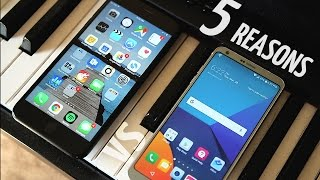5 Reasons Why LG G6 is Better than iPhone 7 Plus