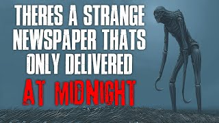 """""""There's A Strange Newspaper That's Only Delivered At Midnight"""" Creepypasta"""