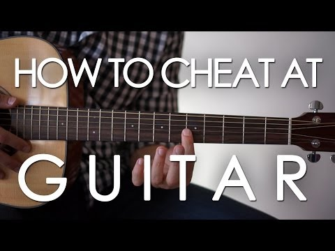 How to cheat at playing guitar! (The EASIEST way to play that anyone can learn in seconds)
