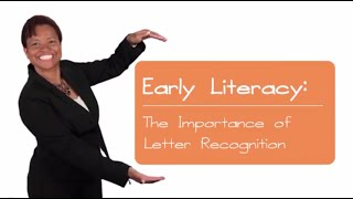 Early Literacy: The Importance Of Letter Recognition