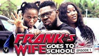 "FRANKS WIFE GOES TO SCHOOL EPISODE 1-NEW MOVIE""2019 LATEST NOLLYWOOD NIGERIAN MOVIE"
