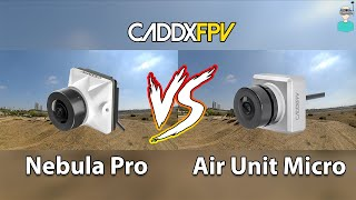 Caddx Nebula Pro Vs. Air Unit Micro