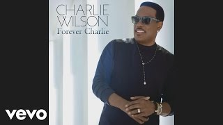 Charlie Wilson - Me and You Forever (Audio)