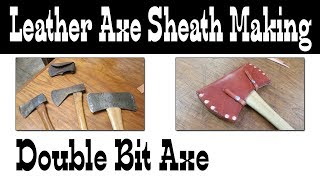 Double Bit Axe Sheath - Leatherworking