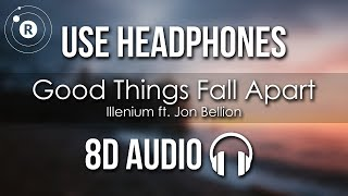 Illenium Ft. Jon Bellion   Good Things Fall Apart (8D AUDIO)
