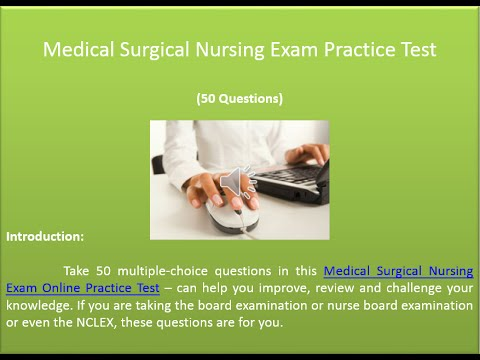 Medical Surgical Nursing exam practice test  (50 Questions)