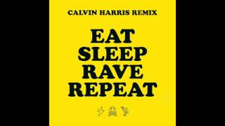 Eat Sleep Rave Repeat (feat. Beardyman) [Calvin Harris Remix]