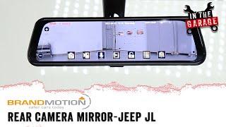 In the Garage Video: Brandmotion FullVUE Rear Camera Mirror for Jeep Wrangler JL