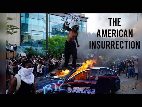 The American Insurrection (Riots and Uprisings erupt across The USA)