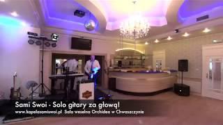Sami Swoi  (z Chwaszczyna) - Solo gitary za głową na weselu!