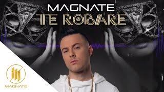 Te Robaré (Audio) - Magnate (Video)