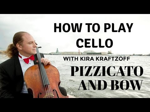 HOW TO PLAY CELLO with Kira Kraftzoff PIZZICATO AND THE BOW