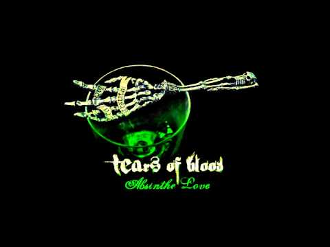 Tears Of Blood (TofB) Italy  *Absinthe Love*