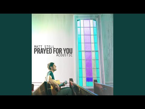 Prayed for You (Acoustic)