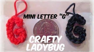 Rainbow Loom MINI LETTER G Easy Charm Tutorial By Crafty Ladybug. Wonder Loom, DIY LOOM