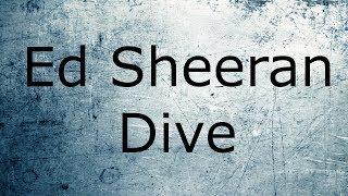 Ed Sheeran   Dive Lyrics