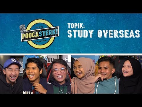 PodcaSTERK!: STUDY OVERSEAS w/ Yasmin Yusup & Amnah Rohaizat | Sterk Production