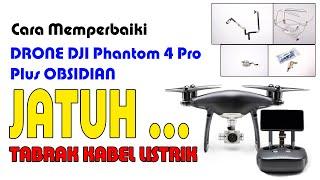 Cara Memperbaiki DRONE DJI Phantom 4 Pro Plus OBSIDIAN