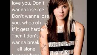 Christina Perri-  I Don't Wanna Break (Lyrics)