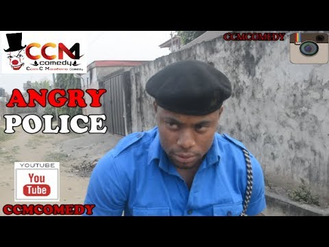 ANGRY POLICE (CCMCOMEDY )