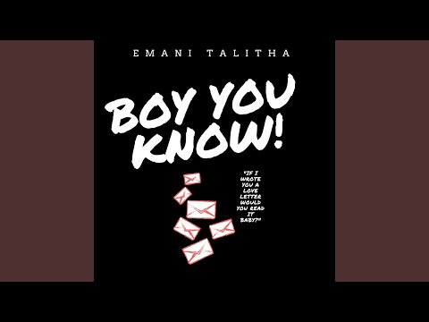 Boy You Know - Emani Talitha - Topic