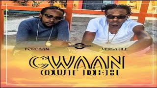 Popcaan & Versi - Gwaan Out Deh (11 Eleven Riddim) - January 2017