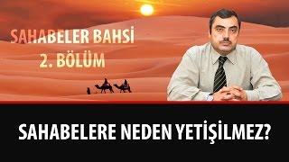 Mustafa KARAMAN - Sahabelere Neden Yetişilmez?