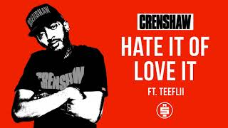Hate It of Love It ft. Teeflii - Nipsey Hussle (Crenshaw Mixtape)