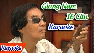 Giang Nam 16 Câu Karaoke | Karaoke Bài Bản Tài Tử Hay ✔