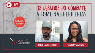 #aovivo | O desafio do combate à fome nas periferias