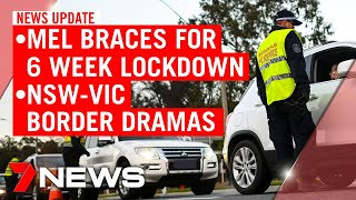 7NEWS Update: Wednesday July 8: Melbourne prepares for lockdown; dramas at the NSW border | 7NEWS