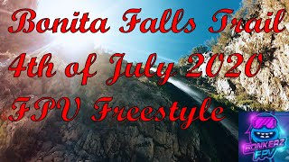 Bonita Falls Trail 4th of July 2020 FPV Freestyle