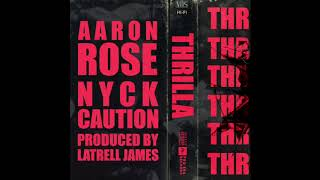 """Aaron Rose x Nyck Caution - """"Thrilla"""" (Official Audio)"""