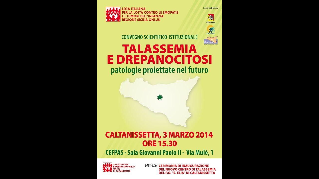 Talassemia e Drepanocitosi, patologie proiettate nel futuro - 3 marzo 2014 Caltanissetta