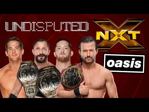Undisputed Era & Oasis Mashup - D'You Know What I Mean, Baybay?