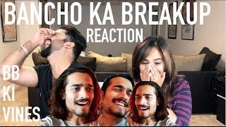 BB KI VINES  BANCHO KA BREAKUP REACTION  BB KI VINES  By Rajdeep